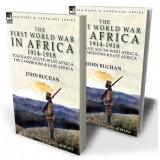 The First World War in Africa 1914-1918: Togoland, South-West Africa, the Cameroons & East Africa